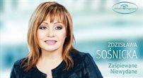 Zdzisława Sośnicka: tylko raz zaśpiewałam tę piosenkę