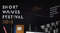 Short Waves Festival - dobrze, bo krótko