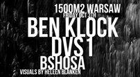 Klockworks Showcase: BEN KLOCK  DVS1 @ 1500m2