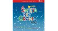 Święta bez Granic 2013