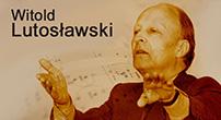 Witold Lutosławski - serwis specjalny Polskiego Radia