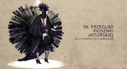 36 Przegląd Piosenki Aktorskiej - Wrocław 2015