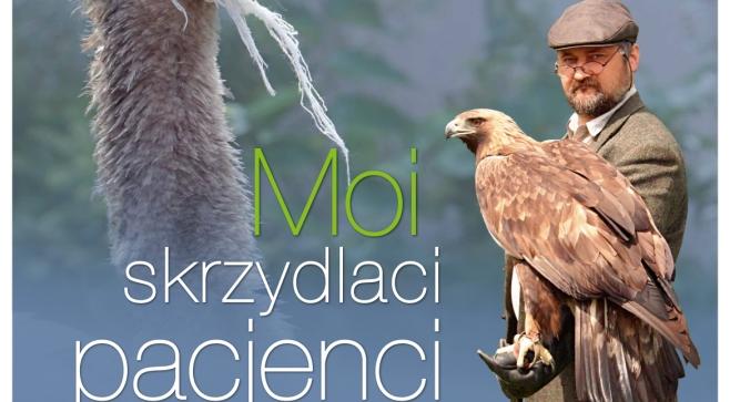 Moi skrzydlaci pacjenci - dr Andrzej G. Kruszewicz